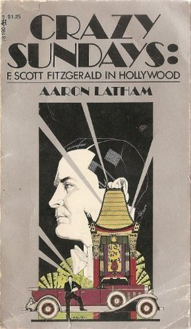 Crazy Sundays: F. Scott Fitzgerald in Hollywood