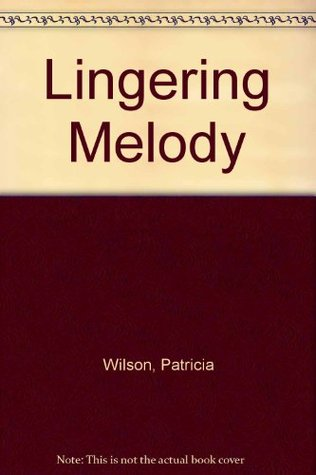 Lingering Melody - Patricia Wilson