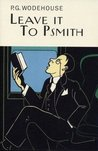 Leave it to Psmith by P.G. Wodehouse