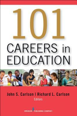 101 Careers in education by John Carlson