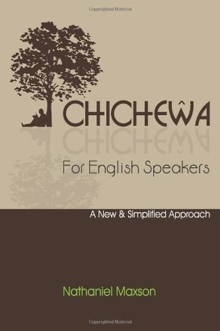 Chichewa for English Speakers: A New & Simplified Approach