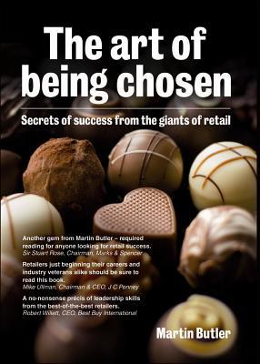 The Art of Being Chosen: Secrets of Success from Giants of Retail