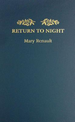 Return to Night by Mary Renault
