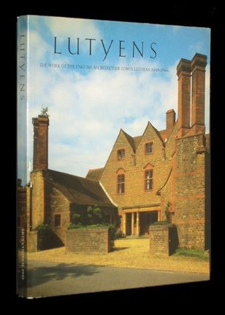 Lutyens. The Work of the English Architect Sir Edwin Lutyens (1869-1944)