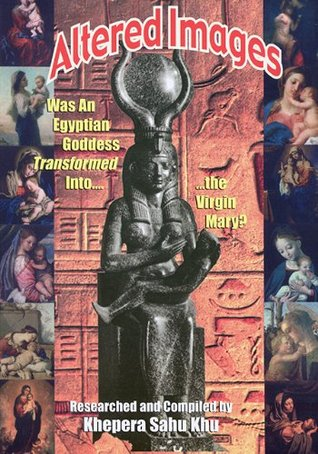 Altered Images: Was an Egyptian Goddess Transformed Into the Virgin Mary