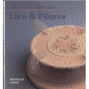 The Art Of Sugarcraft: Lace And Filigree