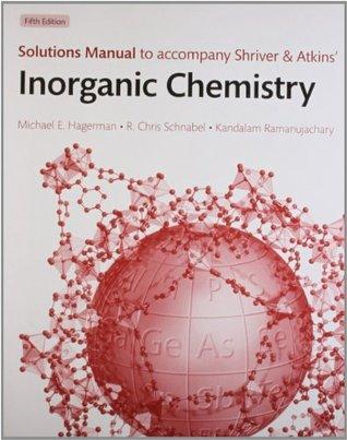 Solutions manual to accompany Shriver and Atkins' Inorganic Chemistry 5e
