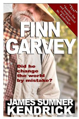 Finn Garvey: Did He Change the World by Mistake?