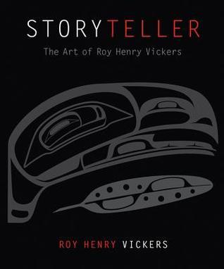 Storyteller: The Art of Roy Henry Vickers