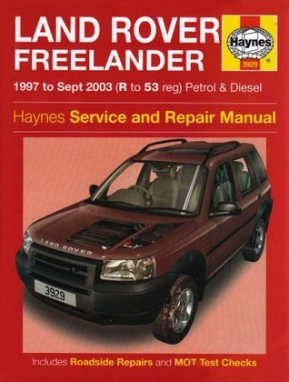 Land Rover Freelander Petrol And Diesel: 1997 To 2003