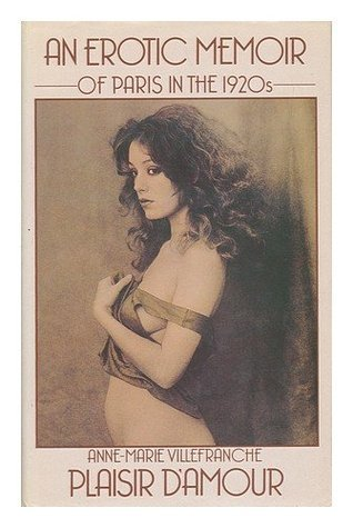 Plaisir D'Amour: An Erotic Memoir of Paris in the 1920s