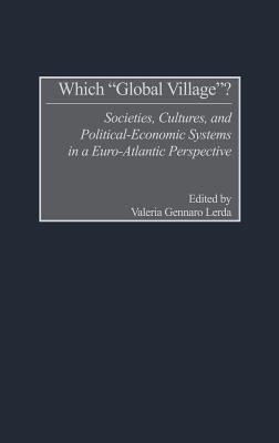 Which Global Village?: Societies, Cultures, and Political-Economic Systems in a Euro-Atlantic Perspective