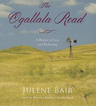 The ogallala road: a memoir of love and reckoning by Julene Bair