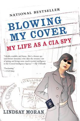 Blowing My Cover: My Life as a CIA Spy Book Cover