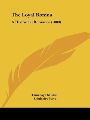 The Loyal Ronins: A Historical Romance (1880)
