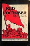 Red October: The Bolshevik Revolution of 1917