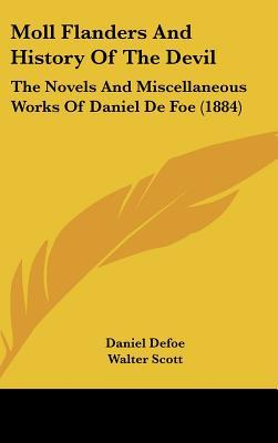 Moll Flanders and History of the Devil: The Novels and Miscellaneous Works of Daniel de Foe (1884)