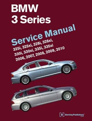 BMW 3 Series (E90, E91, E92, E93) Service Manual: 325i, 325xi, 328i, 328xi, 330i, 330xi, 335i, 335xi: 2006, 2007 , 2008, 2009 2010