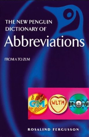 The New Penguin Dictionary of Abbreviations: From A to Zum (Penguin Reference Books)