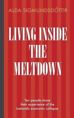 Living Inside the Meltdown: Ten People Share Their Experience of the Icelandic Economic Collapse