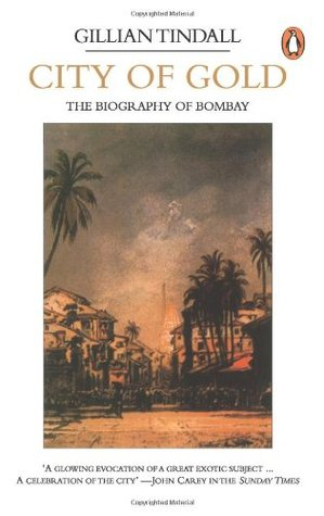 City of Gold: The Biography of Bombay