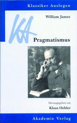 Pragmatismus. Ein neuer Name für einige alte Wege des Denkens