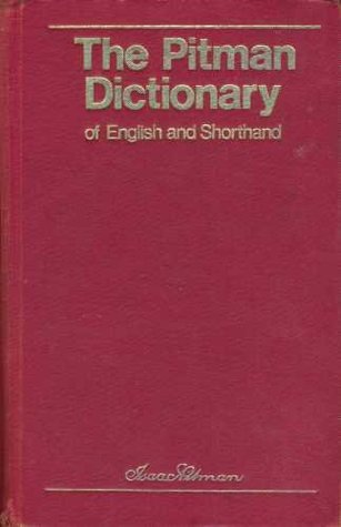 The Pitman Dictionary of English and Shorthand: New Era