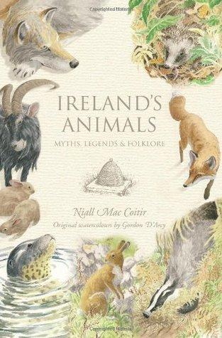 Ireland's Animals: Myths, Legends & Folklore