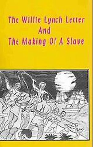 the willie lynch letter: and the making of a slave by kashif malik