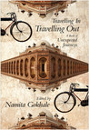 Travelling In, Travelling Out : A Book of Unexpected Journeys