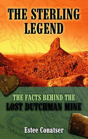 Goodreads | The Sterling Legend: The Facts Behind the Lost Dutchman Mine