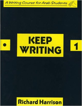 Keep Writing: Bk. 1: A Writing Course for Arab Students (Skills)