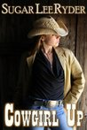 Cowgirl Up (The 'Cowgirl Up' Trilogy #1)