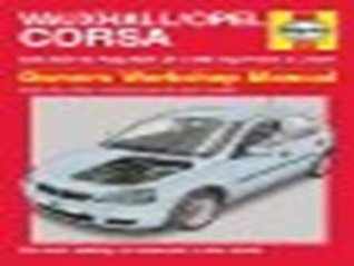 Vauxhall/Opel Corsa Service and Repair Manual: 2000-2006
