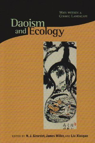 Daoism and Ecology: Ways Within a Cosmic Landscape