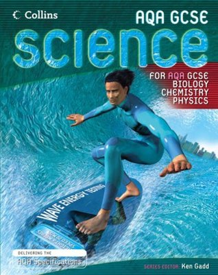 GCSE Science for AQA - Biology, Chemistry, Physics Student Book