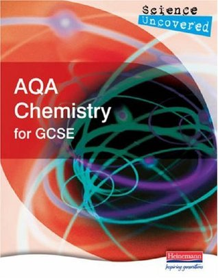 Science Uncovered: AQA Chemistry for GCSE Student Book