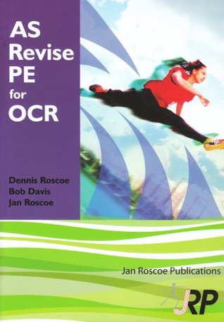 As Revise Pe for OCR: Physical Education Advanced Level Student Revision Guide Series Exam Revision Notes, Questions and Answers