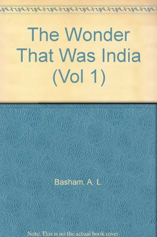 the-wonder-that-was-india-a-survey-of-the-history-and-culture-of-the-indian-sub-continent-before-the-coming-of-the-muslims-vol-1