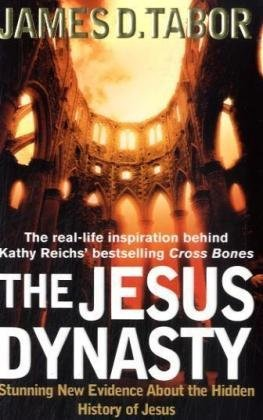 The jesus dynasty the hidden history of jesus his royal family and the jesus dynasty the hidden history of jesus his royal family and the birth of christianity by james d tabor fandeluxe Images