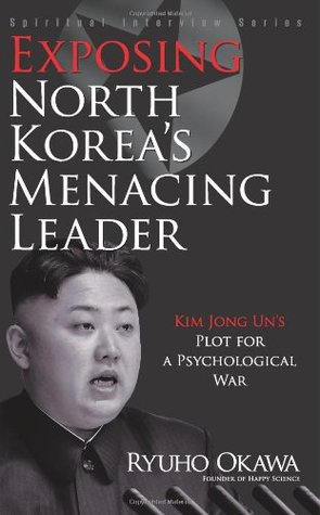 Exposing North Korea's Menacing Leader: Kim Jong Un's Plot for a Psychological War (Spiritual Interview Series)