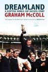 Dreamland: A Scottish World Cup Success Story