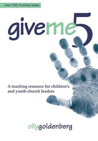 Give Me 5: A Teaching Resource for Children's and Youth Church Leaders
