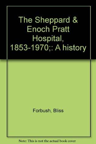 The Sheppard & Enoch Pratt Hospital,...