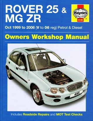 Rover 25 and MG ZR Petrol and Diesel: 99-06