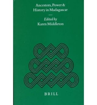 Ancestors, Power And History In Madagascar (Studies Of Religion In Africa)