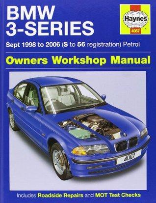 BMW 3-Series Petrol Service and Repair Manual: 1998 to 2006