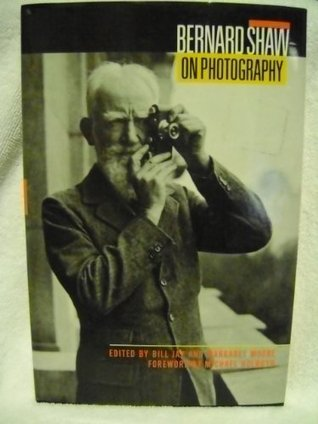 Bernard Shaw on Photography: Essays and Photographs
