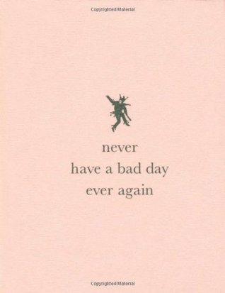 Never Have a Bad Day Ever Again - pink