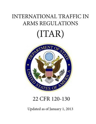 International Traffic in Arms Regulations (Itar) - (22 Cfr 120-130) - Updated as of January 1, 2013